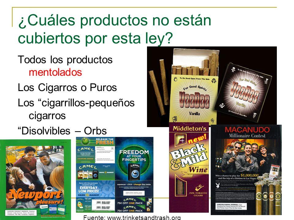 ¿Cuáles productos no están cubiertos por esta ley? Todos los productos mentolados Los Cigarros o Puros Los cigarrillos-pequeños cigarros Disolvibles –