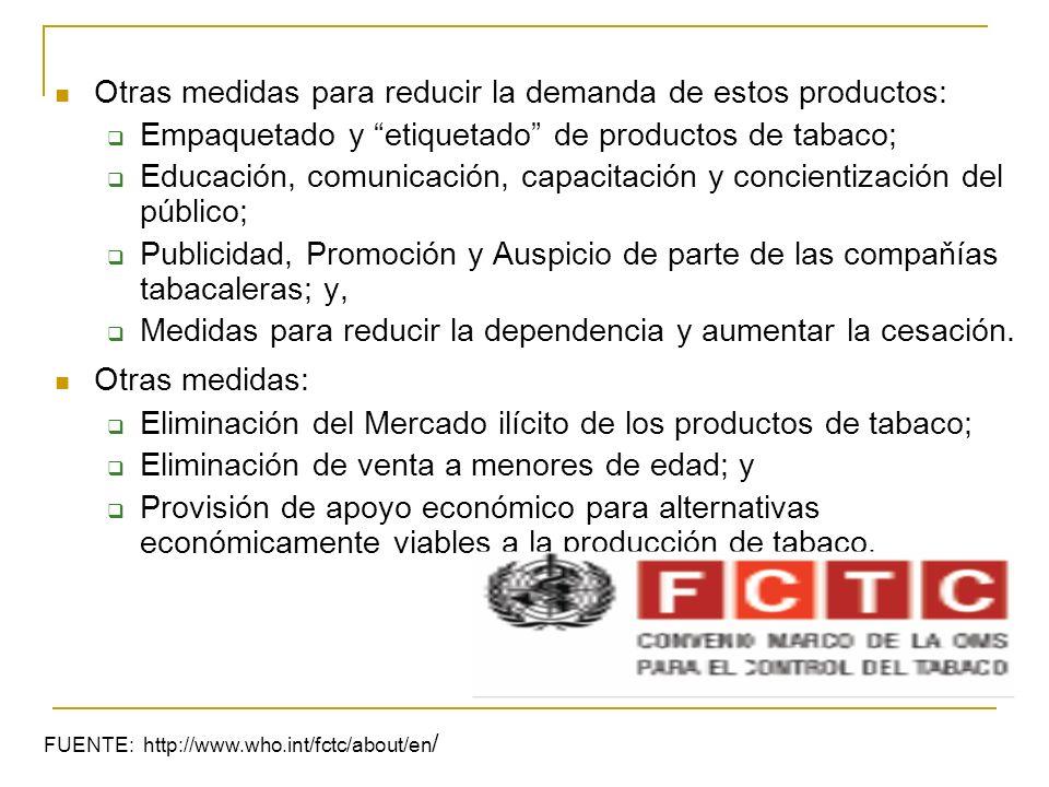 Otras medidas para reducir la demanda de estos productos: Empaquetado y etiquetado de productos de tabaco; Educación, comunicación, capacitación y con