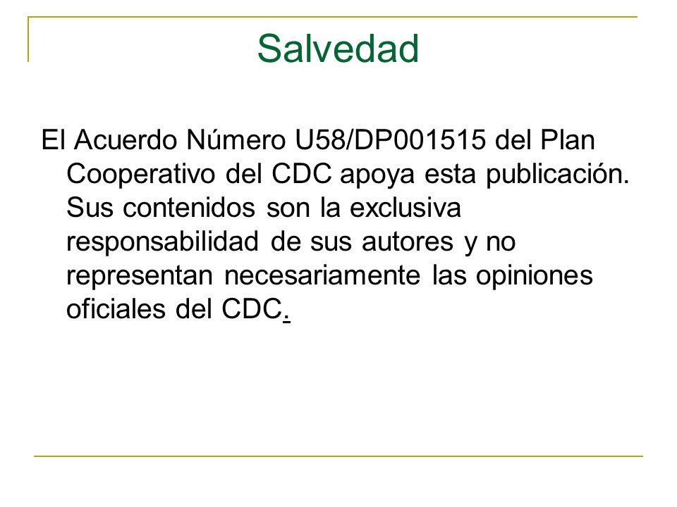 Salvedad El Acuerdo Número U58/DP001515 del Plan Cooperativo del CDC apoya esta publicación. Sus contenidos son la exclusiva responsabilidad de sus au