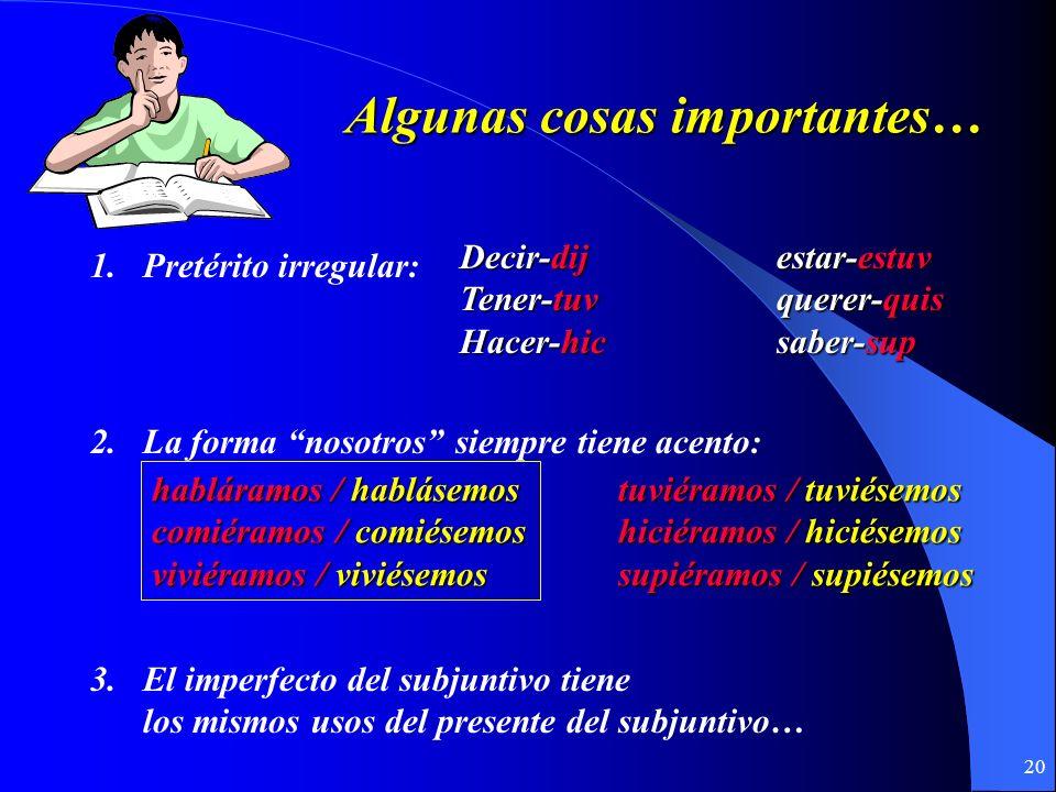 19 El Imperfecto del Subjuntivo: -ra-ramos-se-semos -ras-rais-ses-seis -ra-ran-se-sen -ra-ramos-se-semos -ras-rais-ses-seis -ra-ran-se-sen Empezar con
