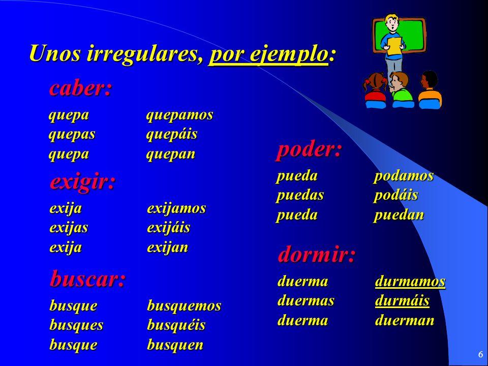 16 Subjuntivo con conjunciones (pagina 277) A fin de que A menos que Antes (de) que Con tal (de) que En caso (de) que Para que Sin que No gastes tu dinero a menos que sea necesario.