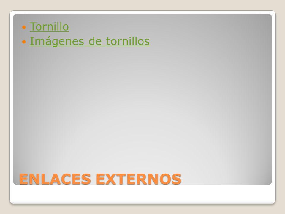 ENLACES EXTERNOS Tornillo Imágenes de tornillos