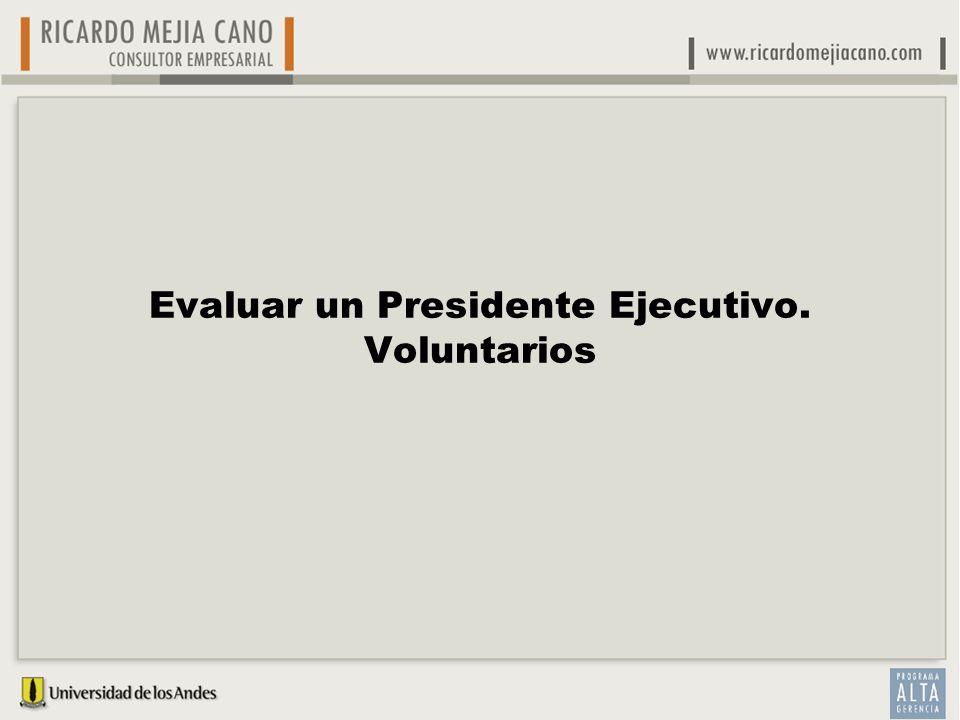Evaluar un Presidente Ejecutivo. Voluntarios