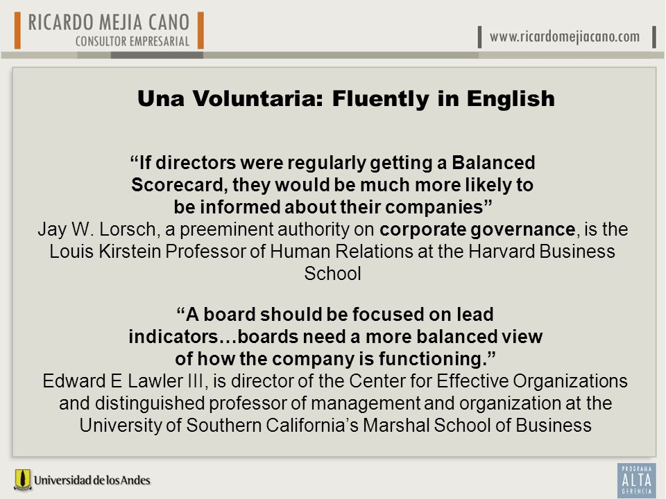 If directors were regularly getting a Balanced Scorecard, they would be much more likely to be informed about their companies Jay W. Lorsch, a preemin