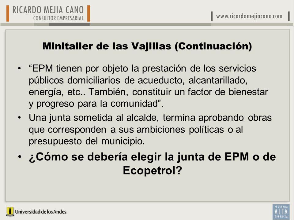 Minitaller de las Vajillas (Continuación) EPM tienen por objeto la prestación de los servicios públicos domiciliarios de acueducto, alcantarillado, en
