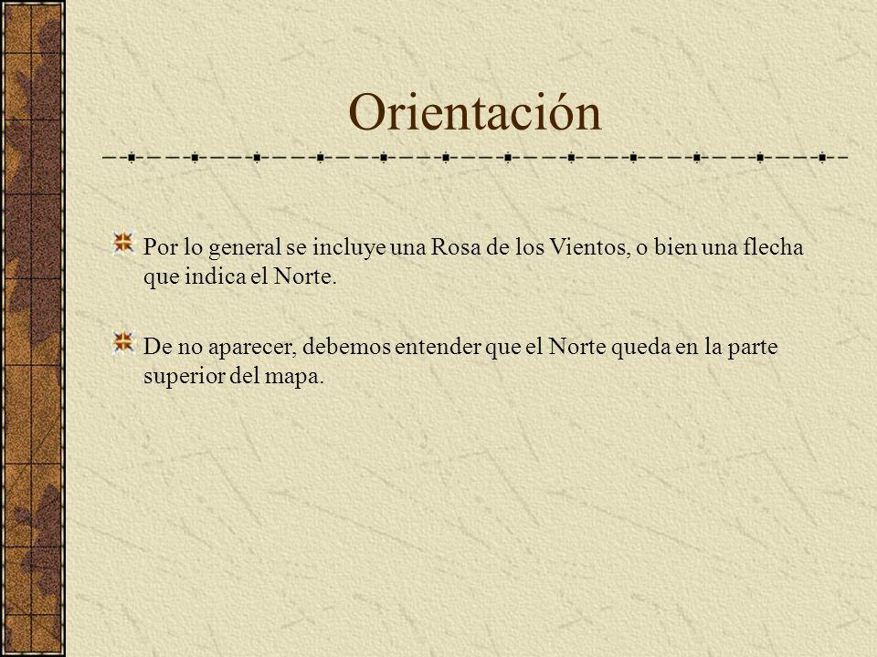 Orientación Por lo general se incluye una Rosa de los Vientos, o bien una flecha que indica el Norte. De no aparecer, debemos entender que el Norte qu