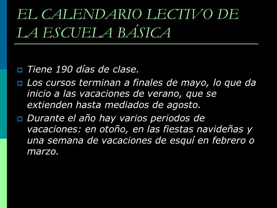 EL CALENDARIO LECTIVO DE LA ESCUELA BÁSICA Tiene 190 días de clase. Los cursos terminan a finales de mayo, lo que da inicio a las vacaciones de verano