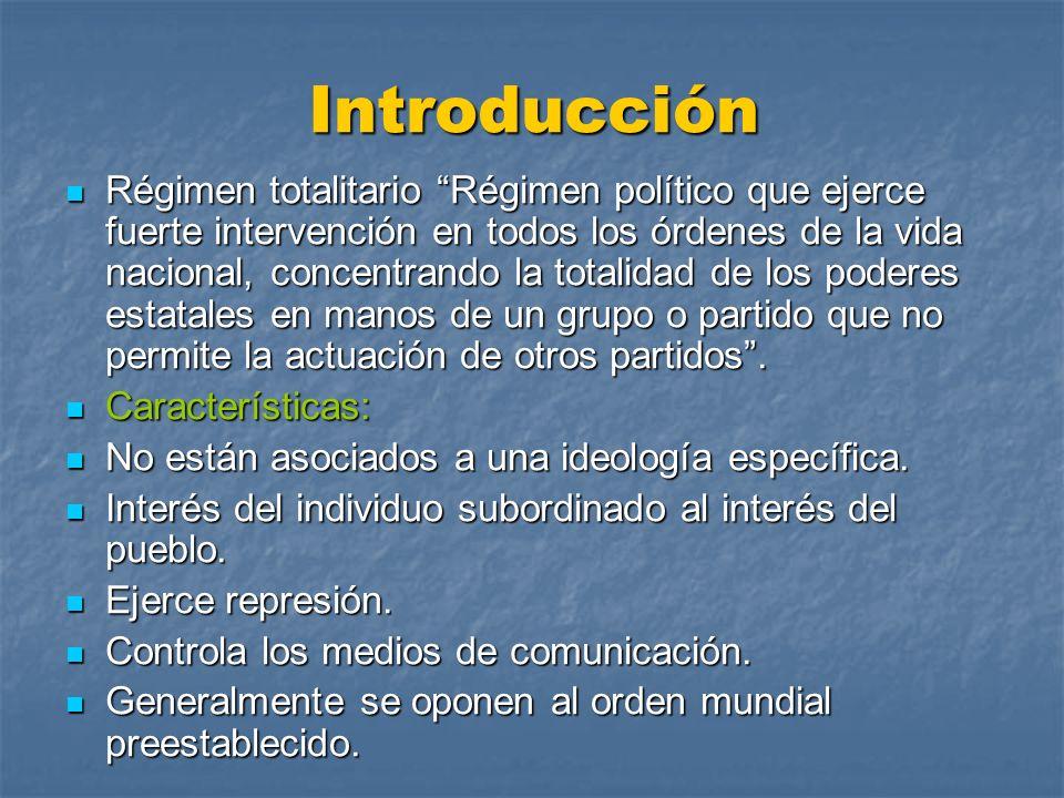 Introducción Régimen totalitario Régimen político que ejerce fuerte intervención en todos los órdenes de la vida nacional, concentrando la totalidad d