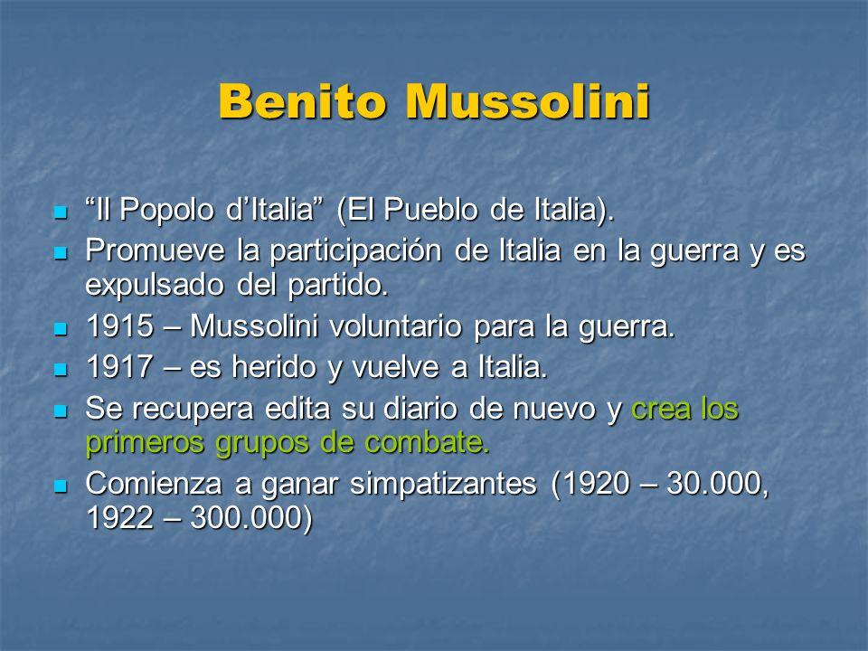 Benito Mussolini Il Popolo dItalia (El Pueblo de Italia). Il Popolo dItalia (El Pueblo de Italia). Promueve la participación de Italia en la guerra y