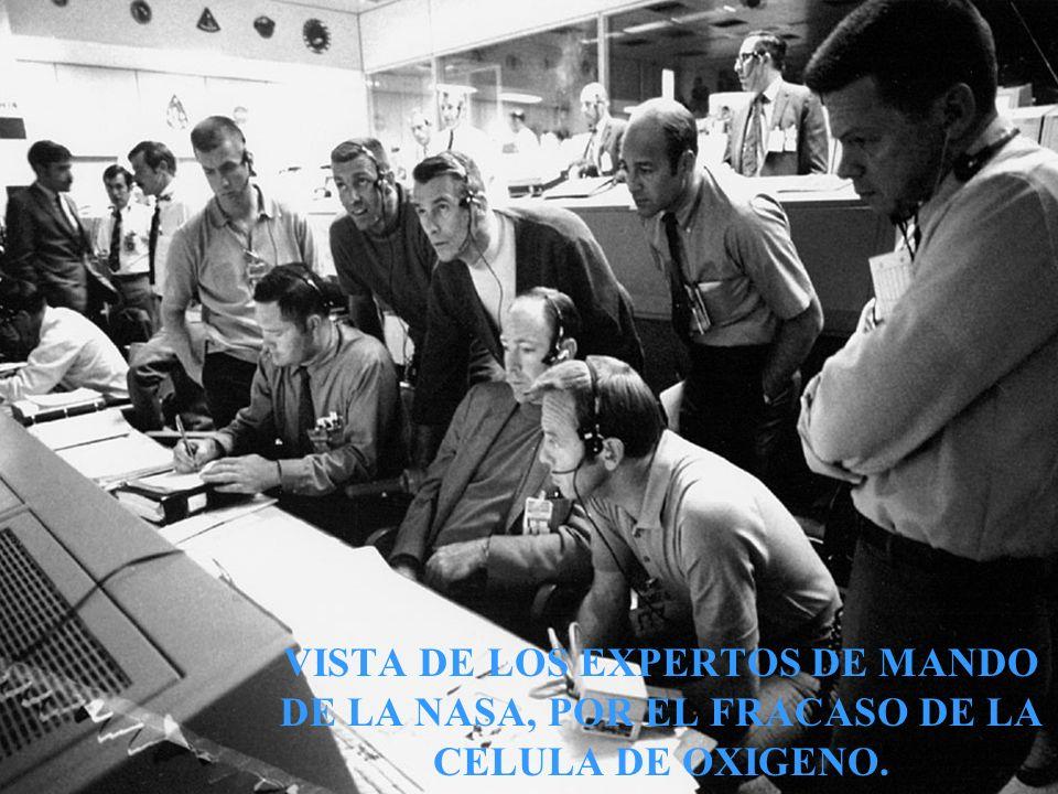 VISTA DE LOS EXPERTOS DE MANDO DE LA NASA, POR EL FRACASO DE LA CELULA DE OXIGENO.