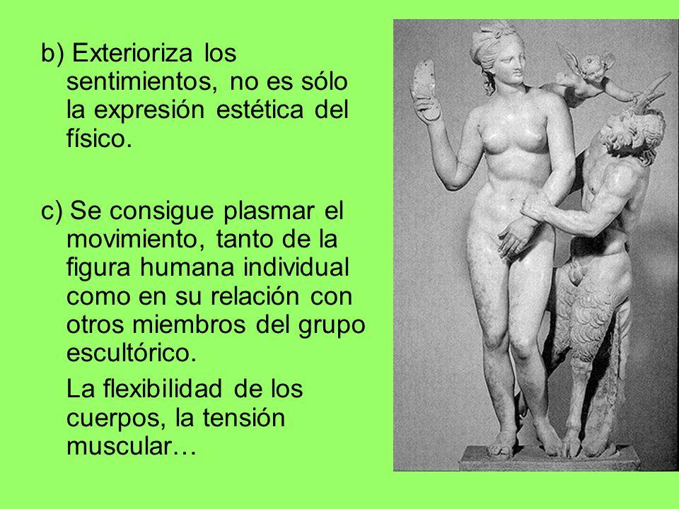 b) Exterioriza los sentimientos, no es sólo la expresión estética del físico. c) Se consigue plasmar el movimiento, tanto de la figura humana individu
