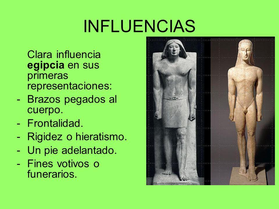 INFLUENCIAS Clara influencia egipcia en sus primeras representaciones: -Brazos pegados al cuerpo. -Frontalidad. -Rigidez o hieratismo. -Un pie adelant