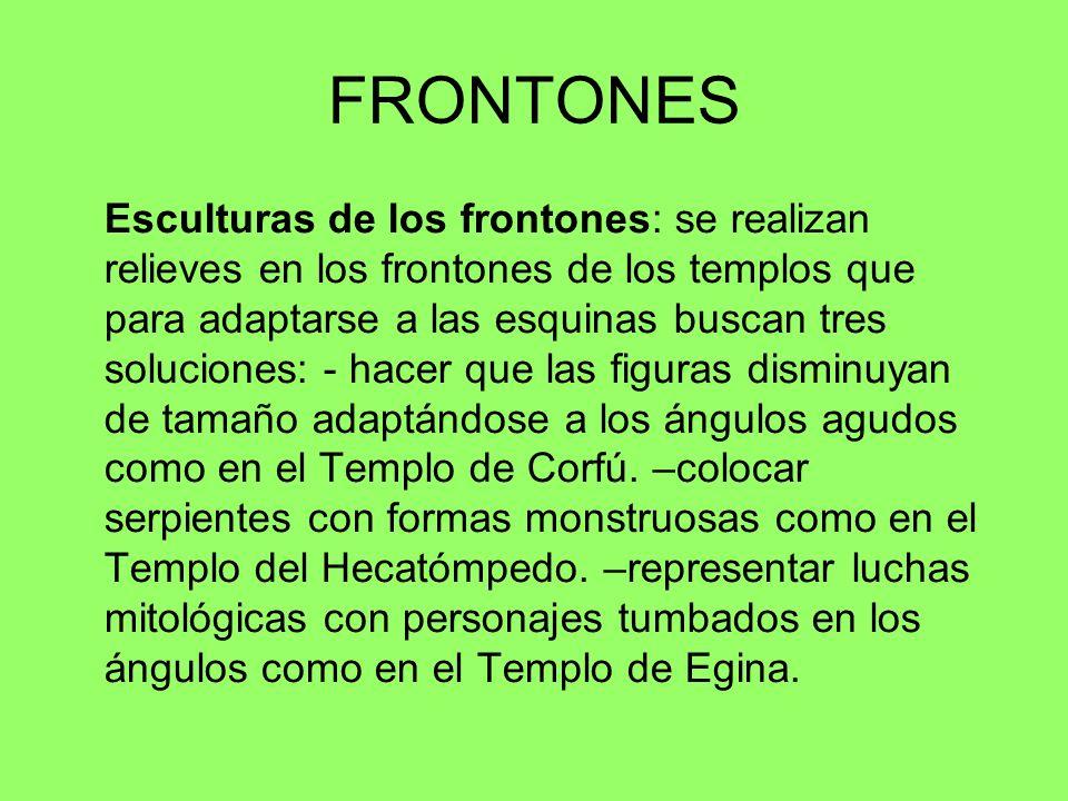 FRONTONES Esculturas de los frontones: se realizan relieves en los frontones de los templos que para adaptarse a las esquinas buscan tres soluciones: