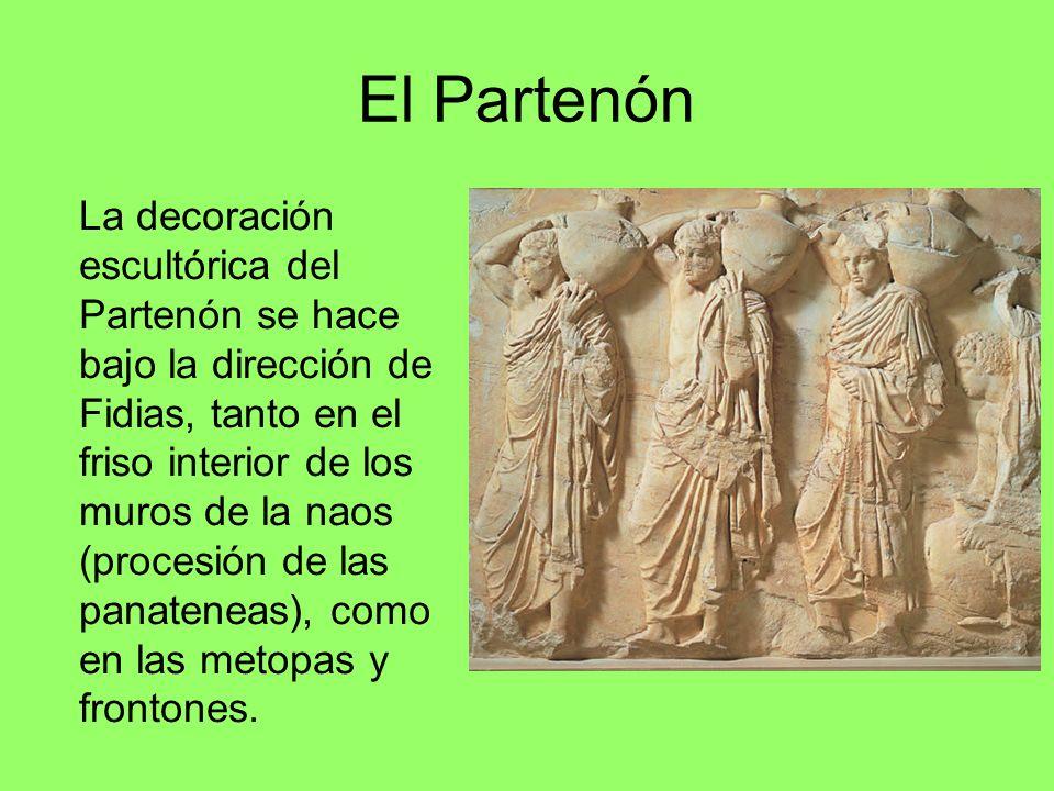 El Partenón La decoración escultórica del Partenón se hace bajo la dirección de Fidias, tanto en el friso interior de los muros de la naos (procesión