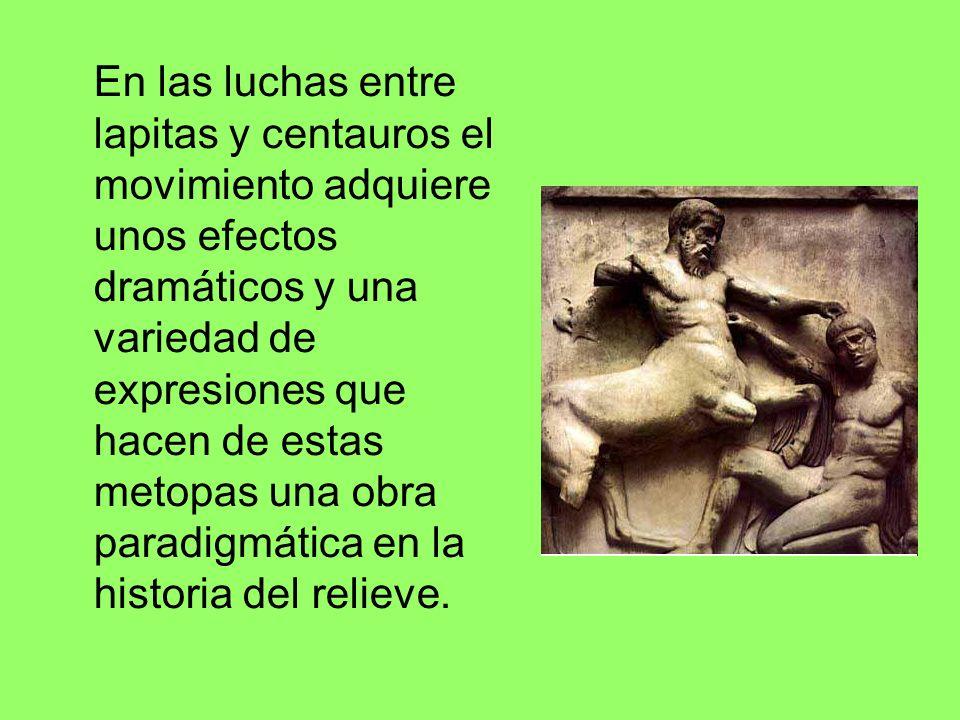 En las luchas entre lapitas y centauros el movimiento adquiere unos efectos dramáticos y una variedad de expresiones que hacen de estas metopas una ob