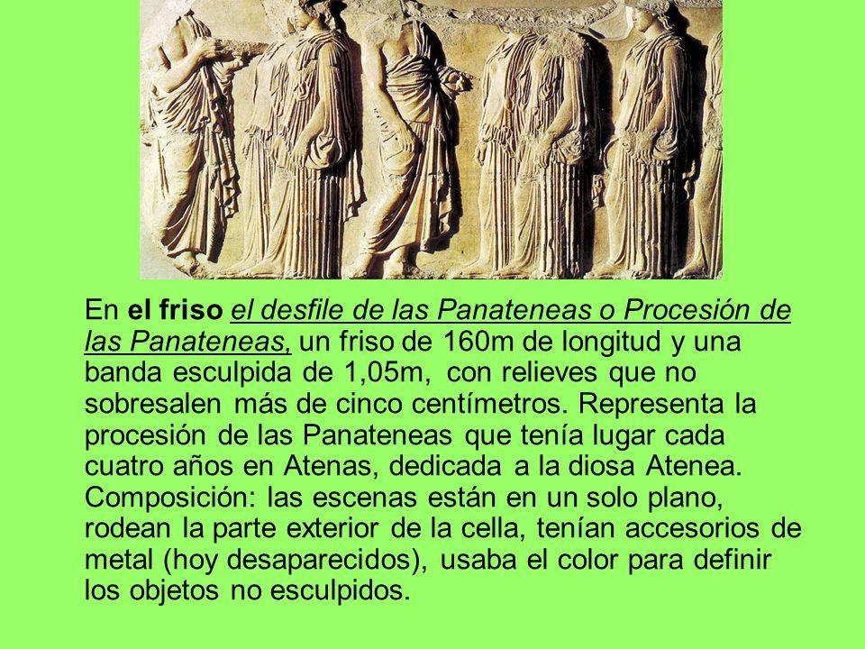 En el friso el desfile de las Panateneas o Procesión de las Panateneas, un friso de 160m de longitud y una banda esculpida de 1,05m, con relieves que