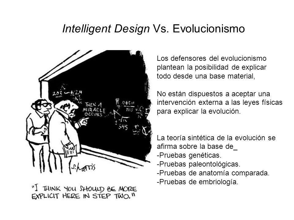 Los defensores del evolucionismo plantean la posibilidad de explicar todo desde una base material, No están dispuestos a aceptar una intervención exte