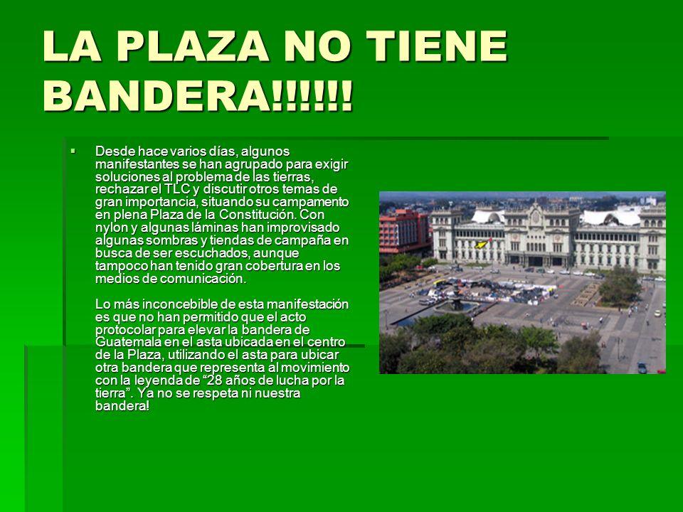 LA PLAZA NO TIENE BANDERA!!!!!! Desde hace varios días, algunos manifestantes se han agrupado para exigir soluciones al problema de las tierras, recha
