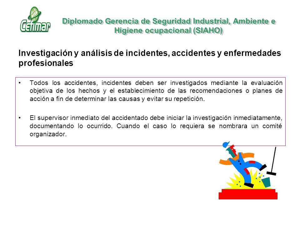 Todos los accidentes, incidentes deben ser investigados mediante la evaluación objetiva de los hechos y el establecimiento de las recomendaciones o pl