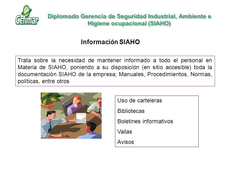 Trata sobre la necesidad de mantener informado a todo el personal en Materia de SIAHO, poniendo a su disposición (en sitio accesible) toda la document