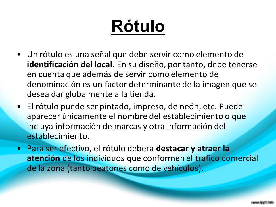 Rótulo Un rótulo es una señal que debe servir como elemento de identificación del local. En su diseño, por tanto, debe tenerse en cuenta que además de