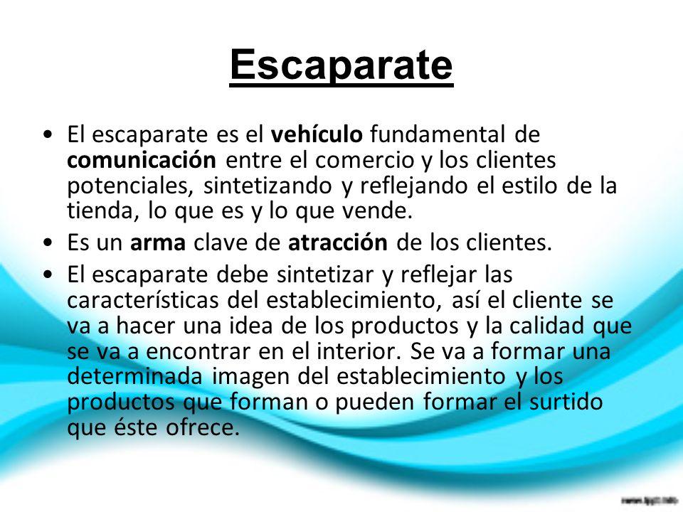 Escaparate El escaparate es el vehículo fundamental de comunicación entre el comercio y los clientes potenciales, sintetizando y reflejando el estilo