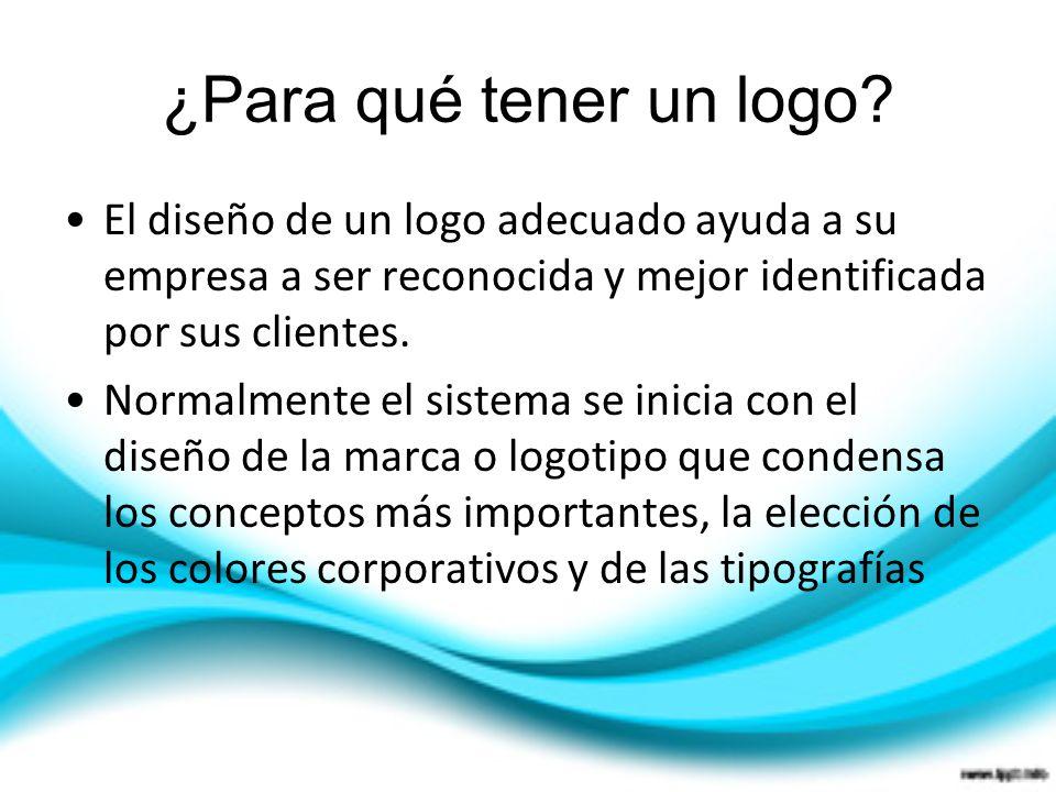 ¿Para qué tener un logo? El diseño de un logo adecuado ayuda a su empresa a ser reconocida y mejor identificada por sus clientes. Normalmente el siste