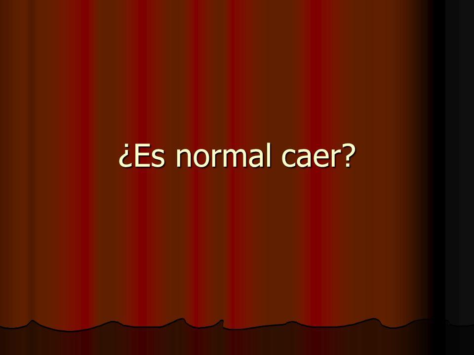 ¿Es normal caer?