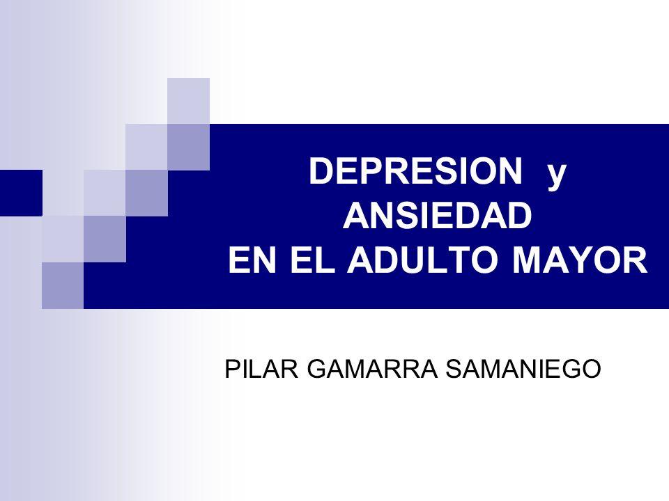 DEPRESION y ANSIEDAD EN EL ADULTO MAYOR PILAR GAMARRA SAMANIEGO