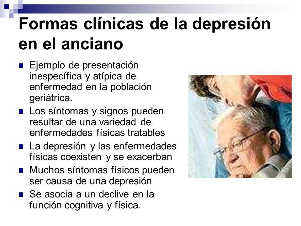 Formas clínicas de la depresión en el anciano Ejemplo de presentación inespecífica y atípica de enfermedad en la población geriátrica. Los síntomas y