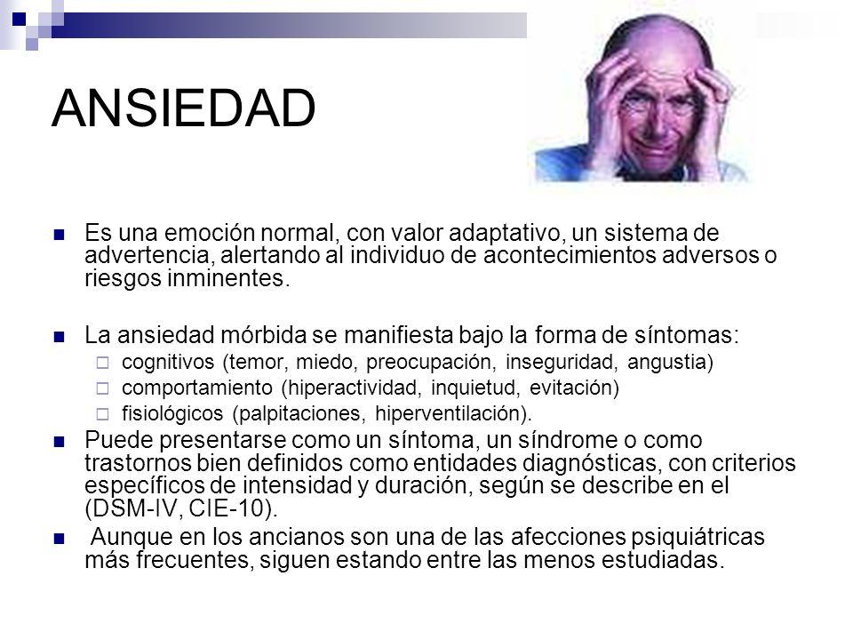 ANSIEDAD Es una emoción normal, con valor adaptativo, un sistema de advertencia, alertando al individuo de acontecimientos adversos o riesgos inminent