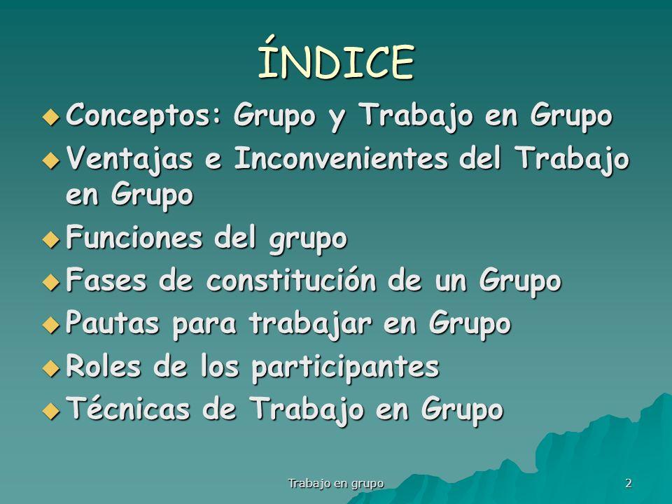 Trabajo en grupo 2 ÍNDICE Conceptos: Grupo y Trabajo en Grupo Conceptos: Grupo y Trabajo en Grupo Ventajas e Inconvenientes del Trabajo en Grupo Venta