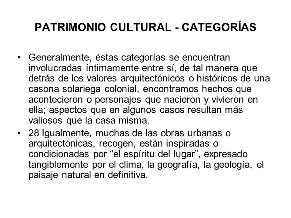 Generalmente, éstas categorías se encuentran involucradas íntimamente entre sí, de tal manera que detrás de los valores arquitectónicos o históricos d