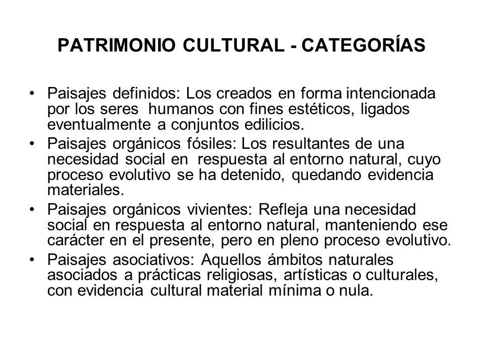 PATRIMONIO CULTURAL - CATEGORÍAS Paisajes definidos: Los creados en forma intencionada por los seres humanos con fines estéticos, ligados eventualment