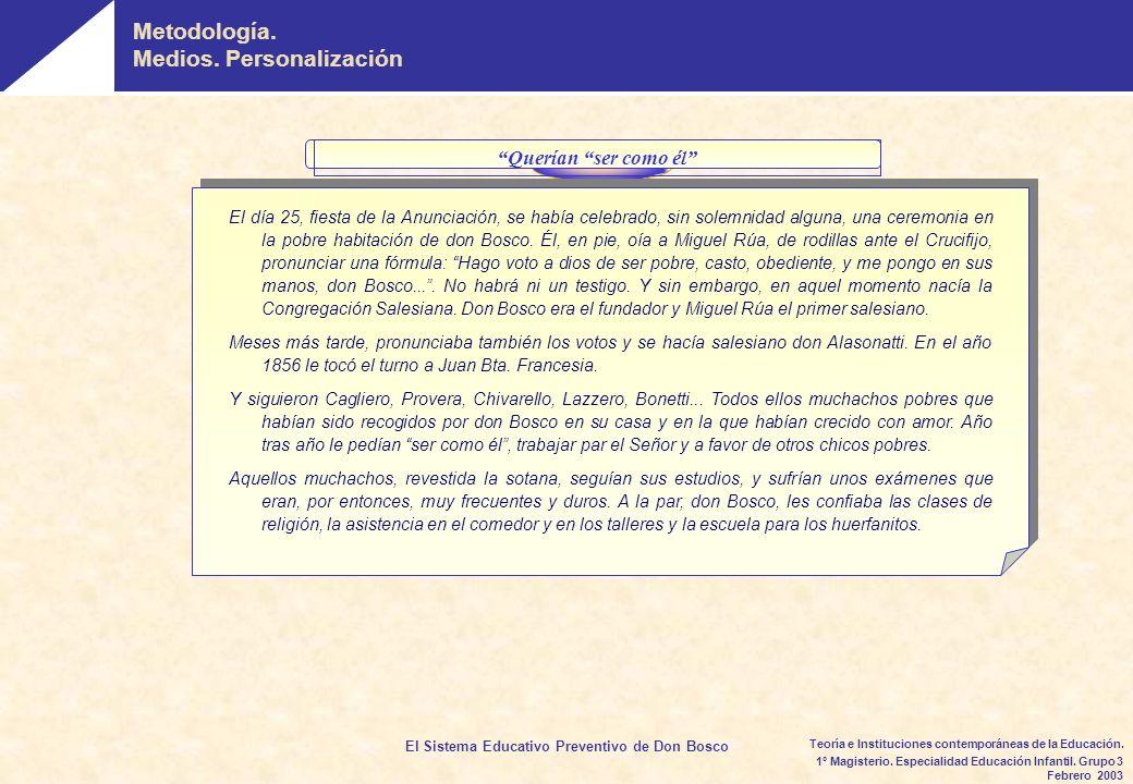El Sistema Educativo Preventivo de Don Bosco 1º Magisterio. Especialidad Educación Infantil. Grupo 3 Febrero 2003 Teoría e Instituciones contemporánea