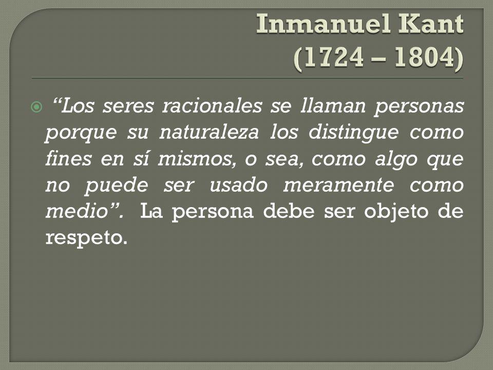 Los seres racionales se llaman personas porque su naturaleza los distingue como fines en sí mismos, o sea, como algo que no puede ser usado meramente