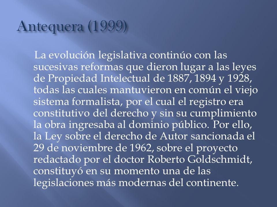 La evolución legislativa continúo con las sucesivas reformas que dieron lugar a las leyes de Propiedad Intelectual de 1887, 1894 y 1928, todas las cua