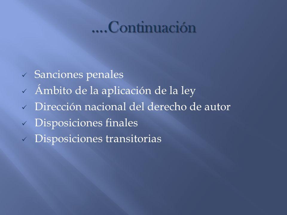 Sanciones penales Ámbito de la aplicación de la ley Dirección nacional del derecho de autor Disposiciones finales Disposiciones transitorias