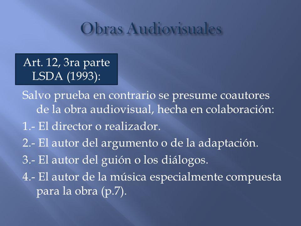 Salvo prueba en contrario se presume coautores de la obra audiovisual, hecha en colaboración: 1.- El director o realizador. 2.- El autor del argumento