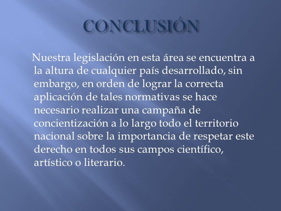 Nuestra legislación en esta área se encuentra a la altura de cualquier país desarrollado, sin embargo, en orden de lograr la correcta aplicación de ta