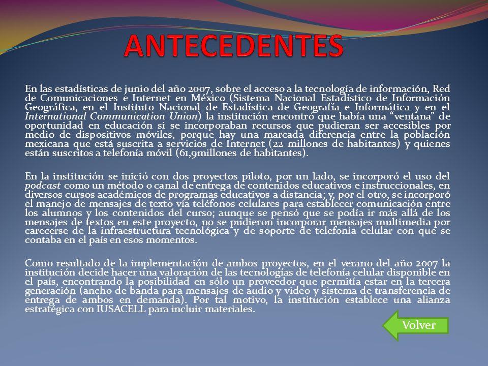 En las estadísticas de junio del año 2007, sobre el acceso a la tecnología de información, Red de Comunicaciones e Internet en México (Sistema Naciona