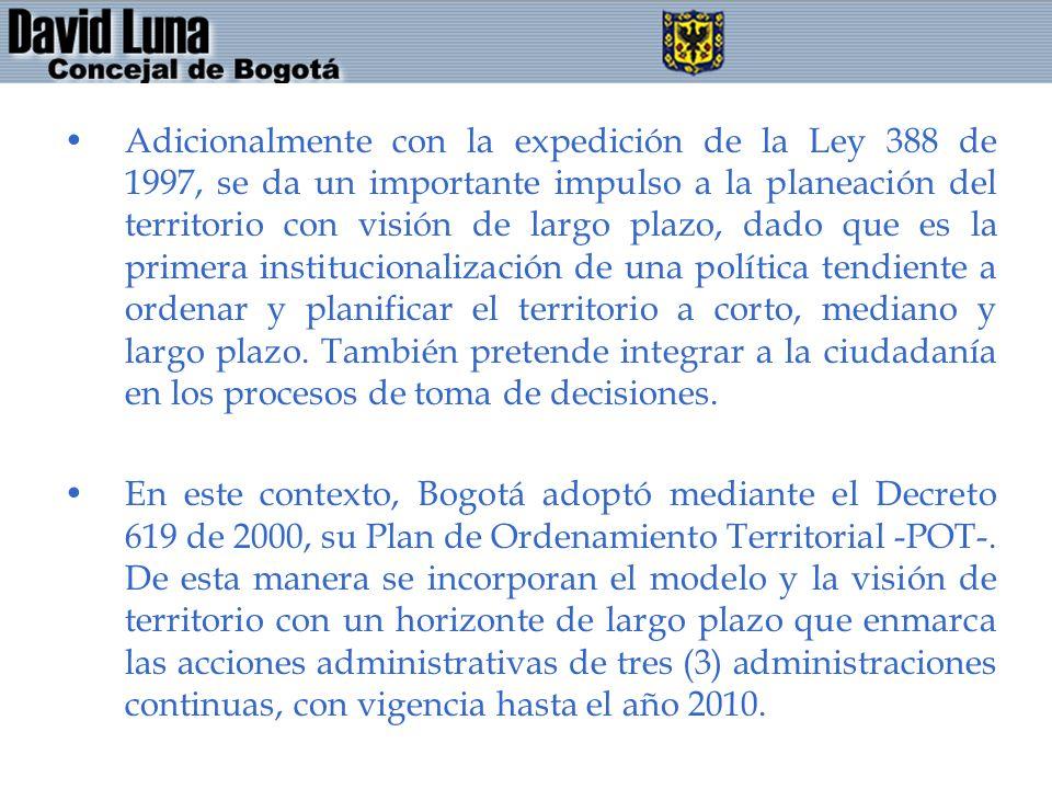 Adicionalmente con la expedición de la Ley 388 de 1997, se da un importante impulso a la planeación del territorio con visión de largo plazo, dado que