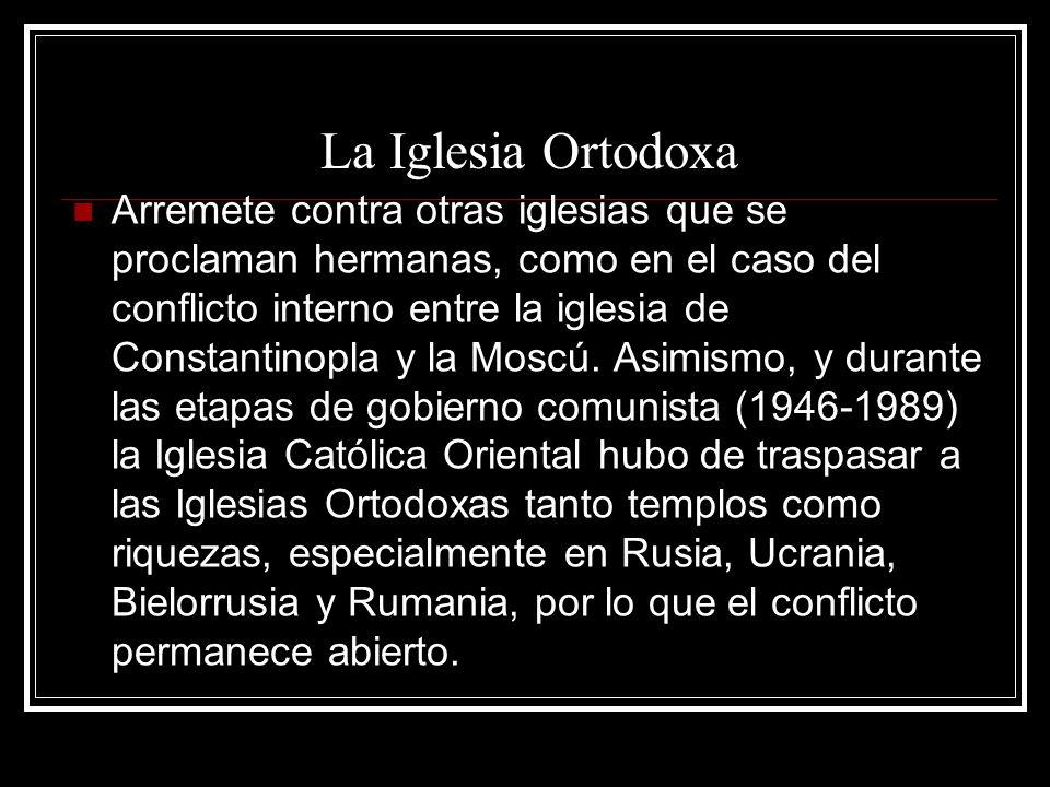 La Iglesia Ortodoxa Arremete contra otras iglesias que se proclaman hermanas, como en el caso del conflicto interno entre la iglesia de Constantinopla