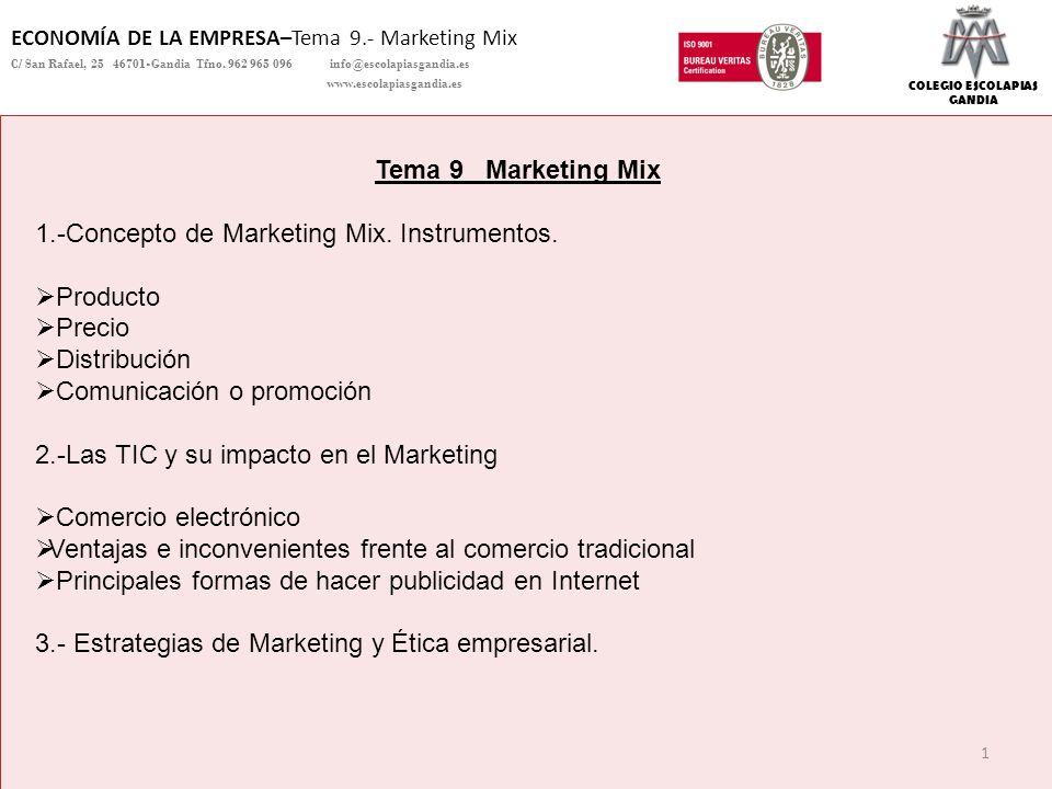 COLEGIO ESCOLAPIAS GANDIA ECONOMÍA DE LA EMPRESA–Tema 9.- Marketing Mix C/ San Rafael, 25 46701-Gandia Tfno. 962 965 096 info@escolapiasgandia.es www.