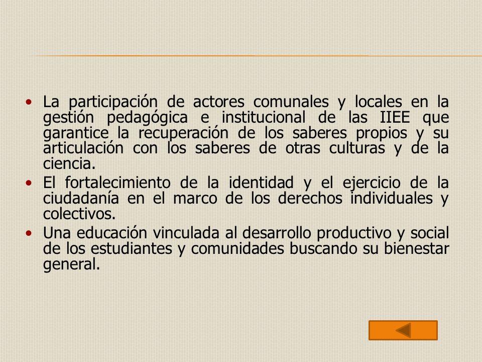 La participación de actores comunales y locales en la gestión pedagógica e institucional de las IIEE que garantice la recuperación de los saberes prop