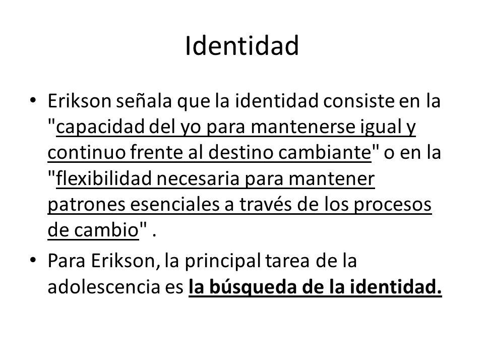 Identidad Erikson señala que la identidad consiste en la