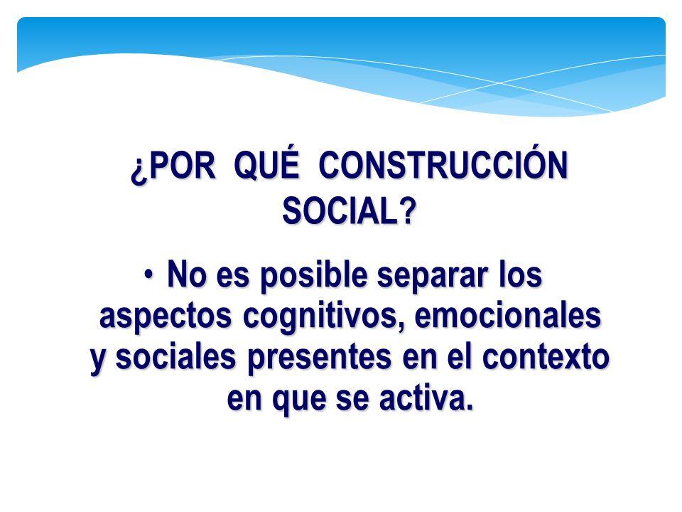 No es posible separar los aspectos cognitivos, emocionales y sociales presentes en el contexto en que se activa. No es posible separar los aspectos co