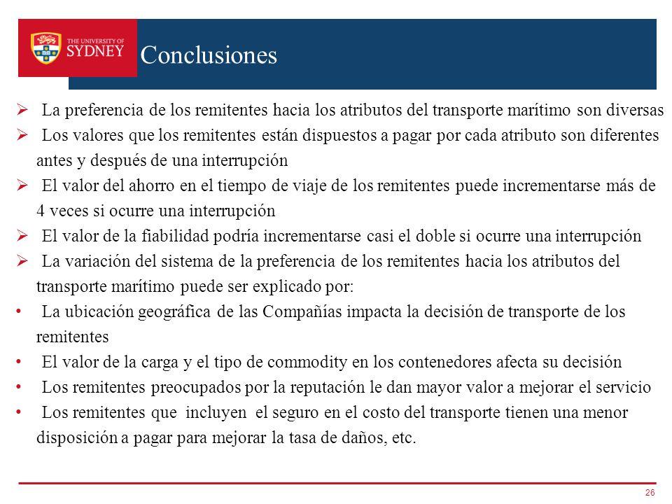 Conclusiones 26 La preferencia de los remitentes hacia los atributos del transporte marítimo son diversas Los valores que los remitentes están dispues