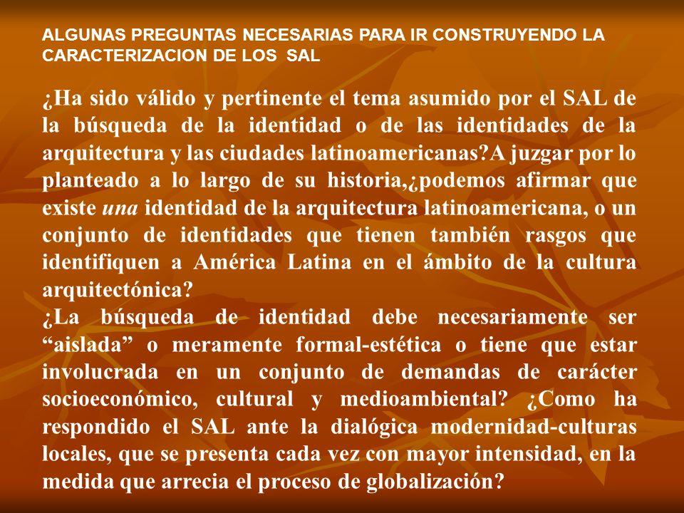 ¿Ha sido válido y pertinente el tema asumido por el SAL de la búsqueda de la identidad o de las identidades de la arquitectura y las ciudades latinoam