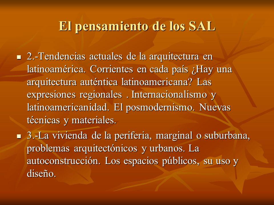 El pensamiento de los SAL 2.-Tendencias actuales de la arquitectura en latinoamérica. Corrientes en cada país ¿Hay una arquitectura auténtica latinoam